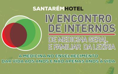IV Encontro de Internos de Medicina Geral e Familiar da Lezíria em Santarém