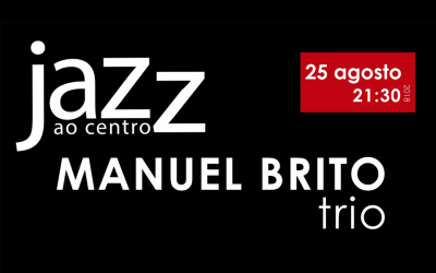 Mais uma noite de 'Jazz ao Centro' com Manuel Brito Trio em Santarém