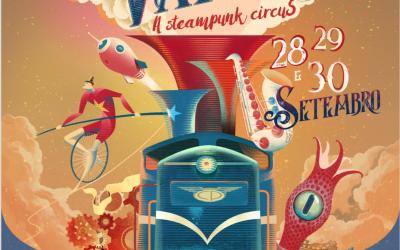 Museu Nacional Ferroviário recebe Festival Vapor- A Steampunk Circus de 28 a 30 de Setembro