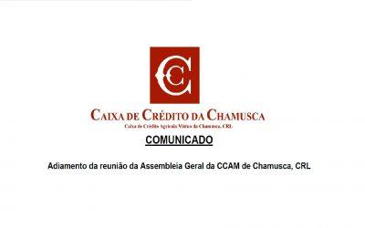 Adiamento da reunião da Assembleia Geral da CCAM de Chamusca, CRL